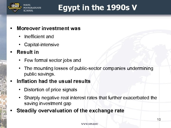 Egypt in the 1990 s V • Moreover investment was • Inefficient and •