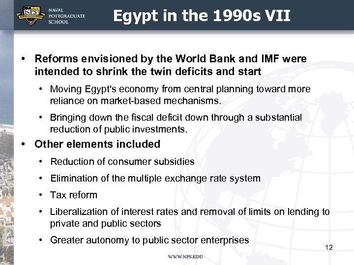 Egypt in the 1990 s VII • Reforms envisioned by the World Bank and
