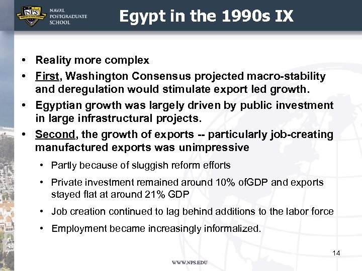 Egypt in the 1990 s IX • Reality more complex • First, Washington Consensus