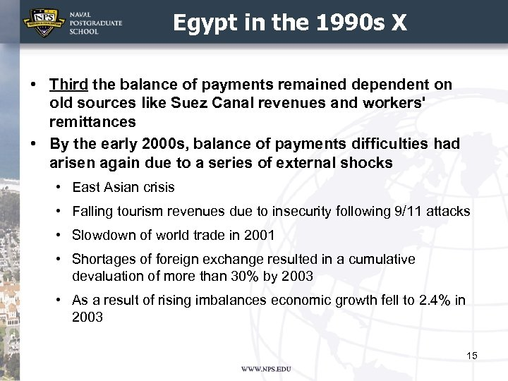 Egypt in the 1990 s X • Third the balance of payments remained dependent