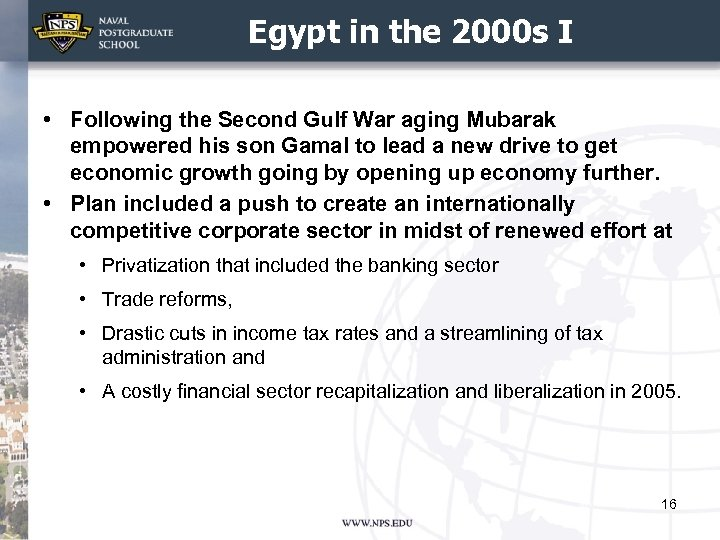 Egypt in the 2000 s I • Following the Second Gulf War aging Mubarak