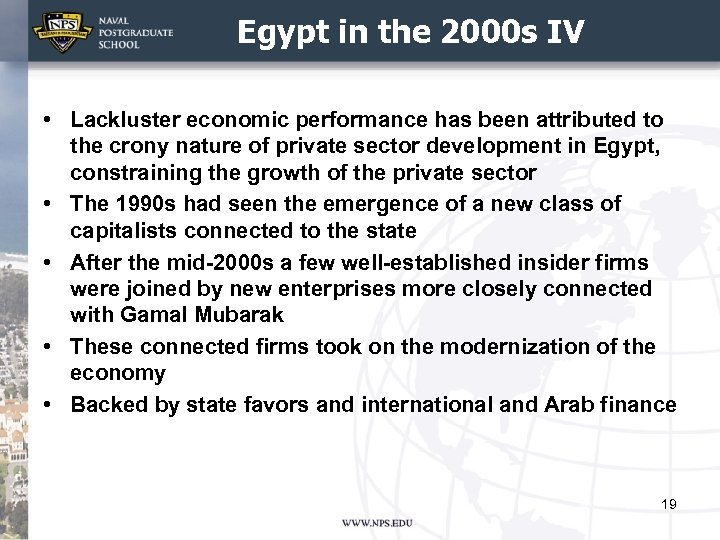 Egypt in the 2000 s IV • Lackluster economic performance has been attributed to
