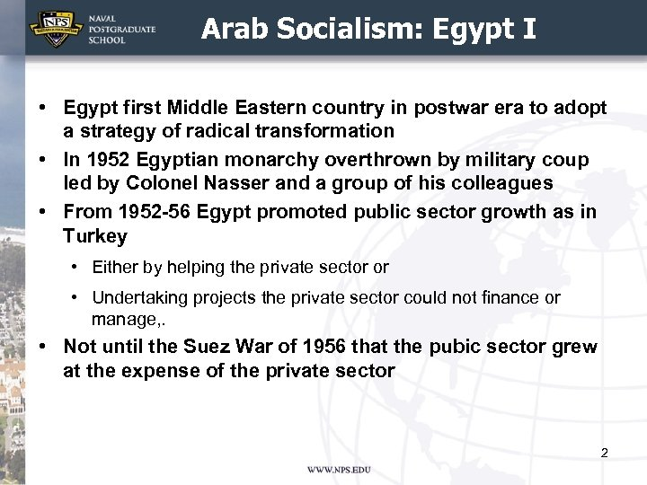 Arab Socialism: Egypt I • Egypt first Middle Eastern country in postwar era to