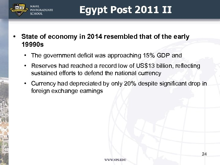 Egypt Post 2011 II • State of economy in 2014 resembled that of the