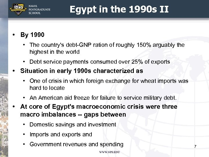 Egypt in the 1990 s II • By 1990 • The country's debt-GNP ration