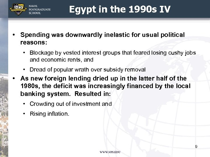 Egypt in the 1990 s IV • Spending was downwardly inelastic for usual political