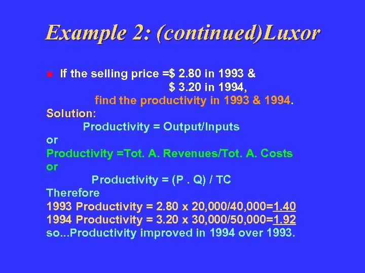 Example 2: (continued)Luxor If the selling price =$ 2. 80 in 1993 & $