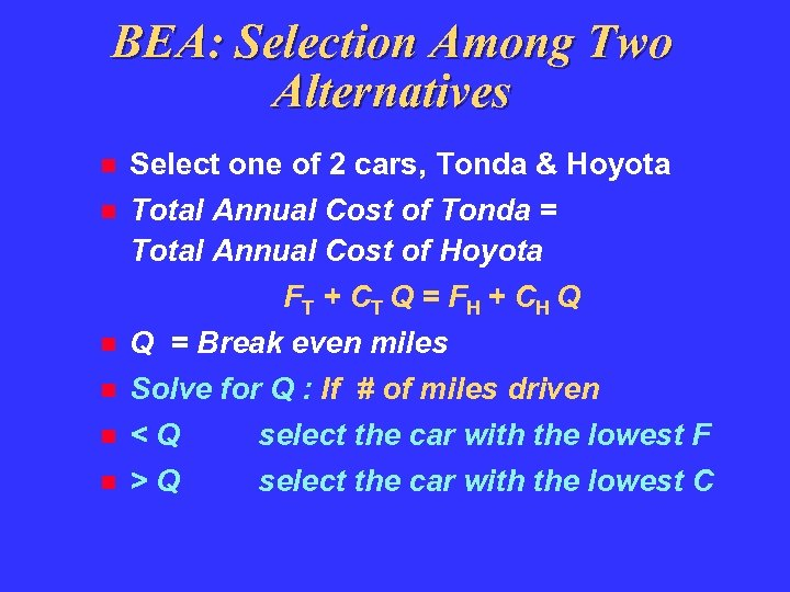 BEA: Selection Among Two Alternatives Select one of 2 cars, Tonda & Hoyota Total