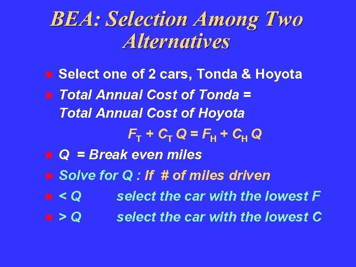 BEA: Selection Among Two Alternatives Select one of 2 cars, Tonda & Hoyota Total