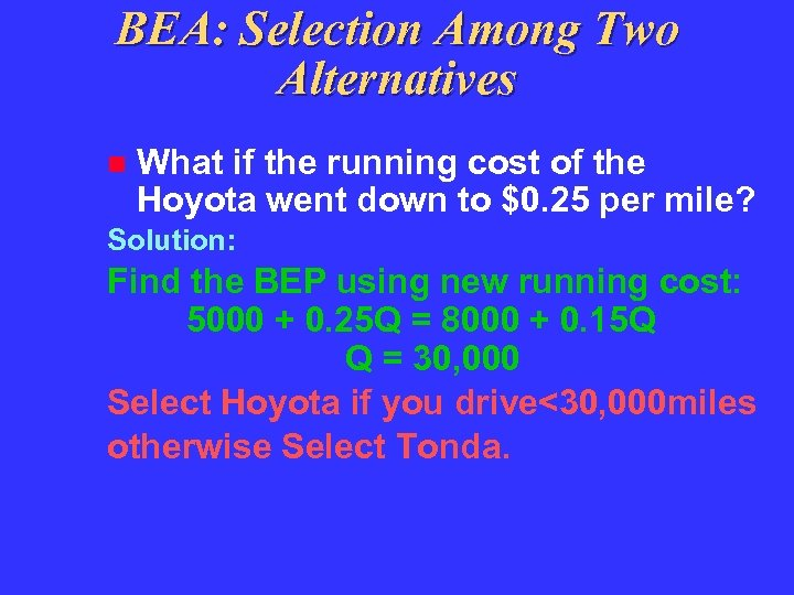 BEA: Selection Among Two Alternatives What if the running cost of the Hoyota went