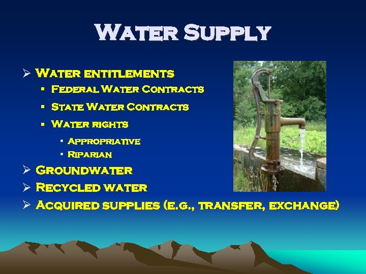 Water Supply Ø Water entitlements § Federal Water Contracts § State Water Contracts §