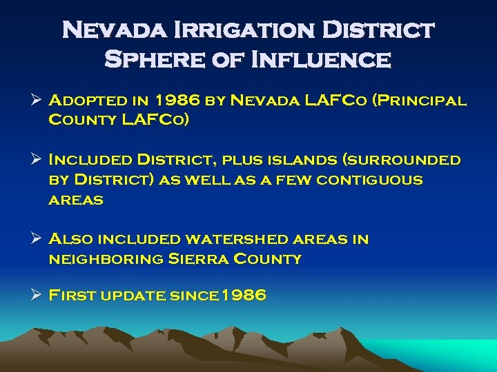Nevada Irrigation District Sphere of Influence Ø Adopted in 1986 by Nevada LAFCo (Principal