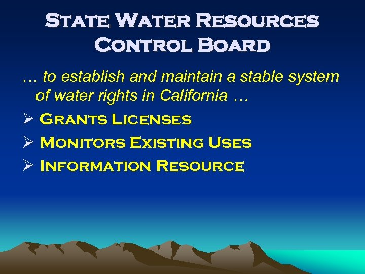 State Water Resources Control Board … to establish and maintain a stable system of
