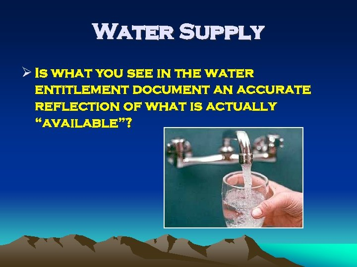 Water Supply Ø Is what you see in the water entitlement document an accurate