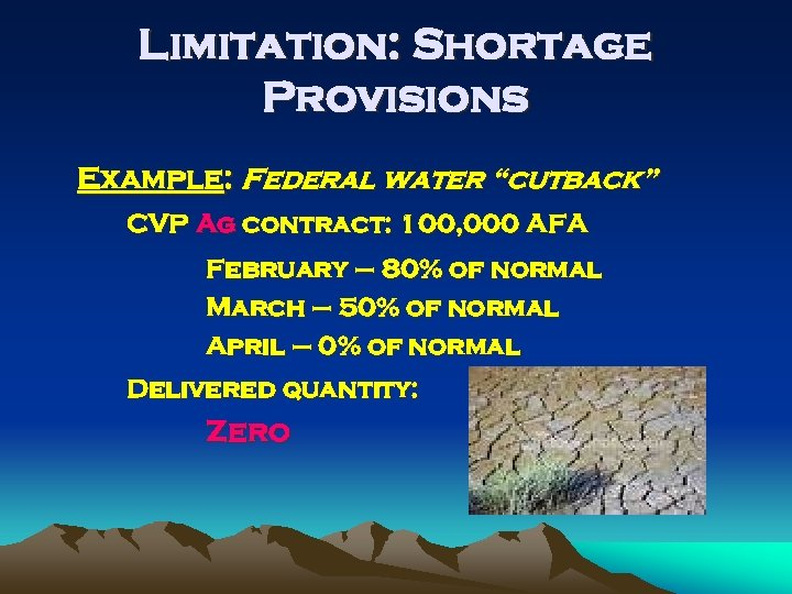 """Limitation: Shortage Provisions Example: Federal water """"cutback"""" CVP Ag contract: 100, 000 AFA February"""