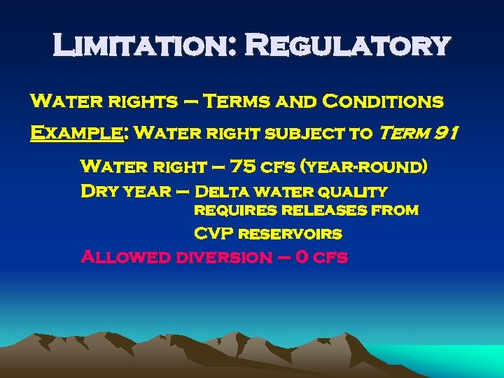 Limitation: Regulatory Water rights – Terms and Conditions Example: Water right subject to Term