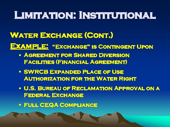 """Limitation: Institutional Water Exchange (Cont. ) Example: """"Exchange"""" is Contingent Upon § Agreement for"""