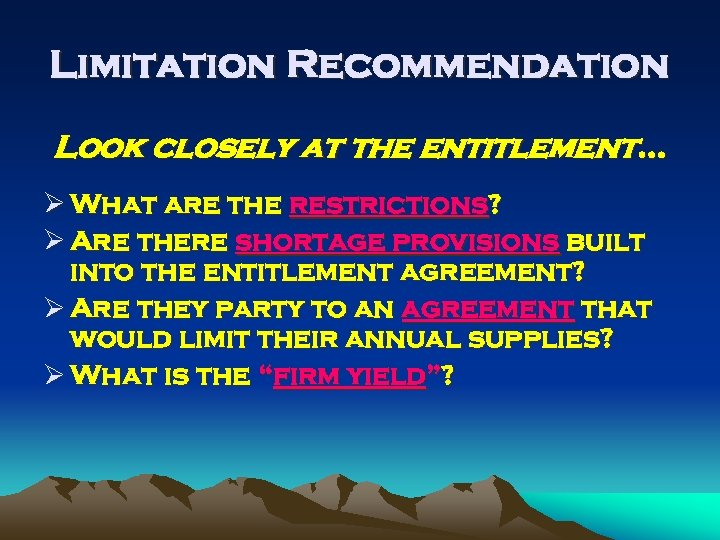 Limitation Recommendation Look closely at the entitlement… Ø What are the restrictions? Ø Are
