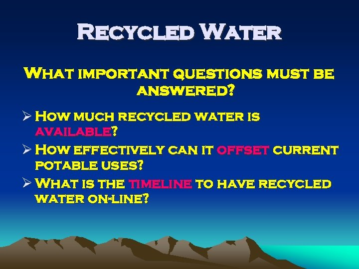 Recycled Water What important questions must be answered? Ø How much recycled water is