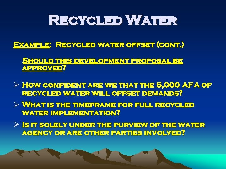 Recycled Water Example: Recycled water offset (cont. ) Should this development proposal be approved?