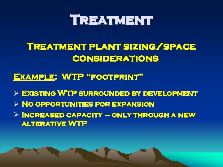 """Treatment plant sizing/space considerations Example: WTP """"footprint"""" Ø Existing WTP surrounded by development Ø"""