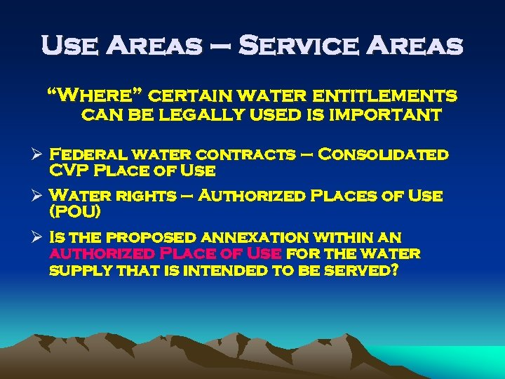 """Use Areas – Service Areas """"Where"""" certain water entitlements can be legally used is"""