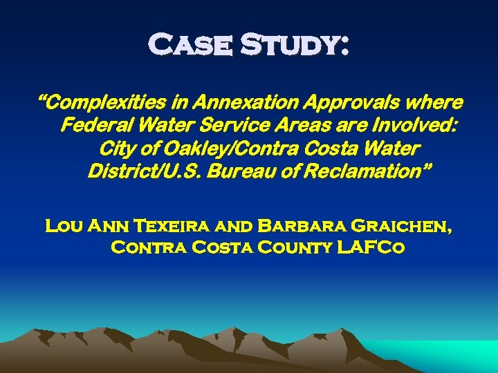 """Case Study: """"Complexities in Annexation Approvals where Federal Water Service Areas are Involved: City"""