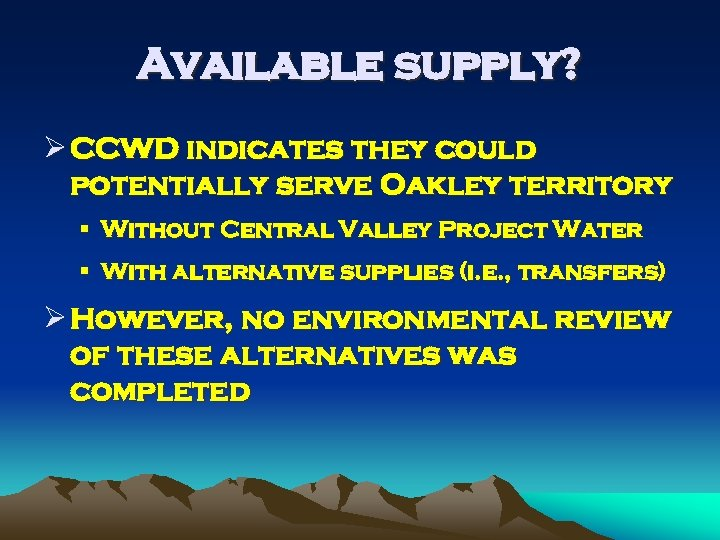 Available supply? Ø CCWD indicates they could potentially serve Oakley territory § Without Central