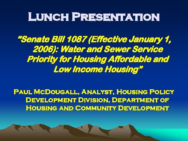 """Lunch Presentation """"Senate Bill 1087 (Effective January 1, 2006): Water and Sewer Service Priority"""