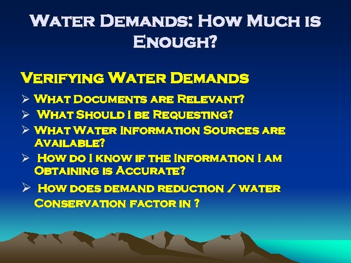 Water Demands: How Much is Enough? Verifying Water Demands Ø What Documents are Relevant?