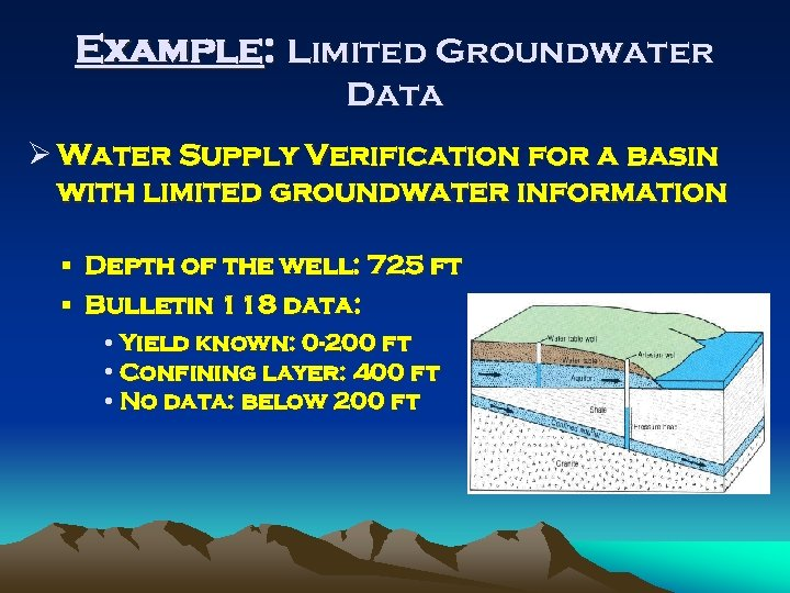 Example: Limited Groundwater Data Ø Water Supply Verification for a basin with limited groundwater