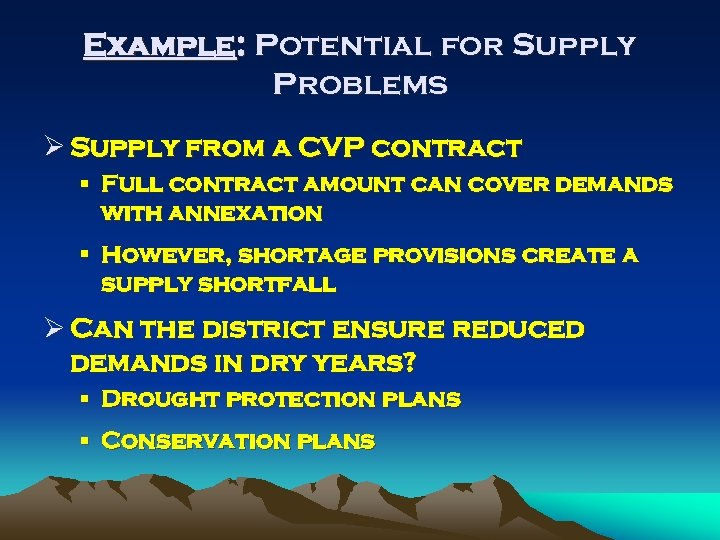 Example: Potential for Supply Problems Ø Supply from a CVP contract § Full contract