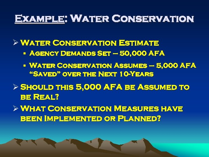Example: Water Conservation Ø Water Conservation Estimate § Agency Demands Set – 50, 000