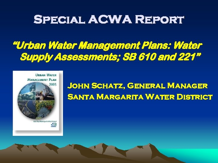 """Special ACWA Report """"Urban Water Management Plans: Water Supply Assessments; SB 610 and 221"""""""