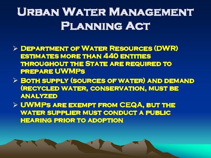 Urban Water Management Planning Act Ø Department of Water Resources (DWR) estimates more than