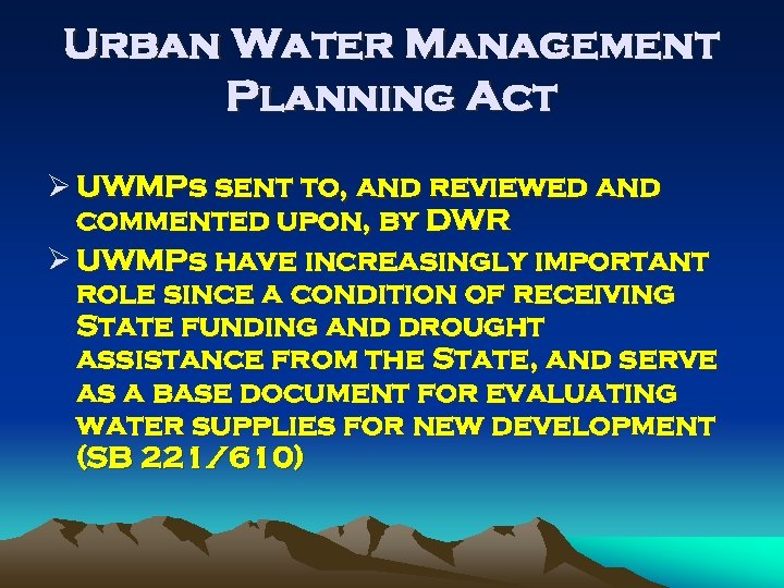 Urban Water Management Planning Act Ø UWMPs sent to, and reviewed and commented upon,