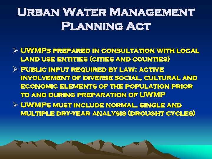 Urban Water Management Planning Act Ø UWMPs prepared in consultation with local land use