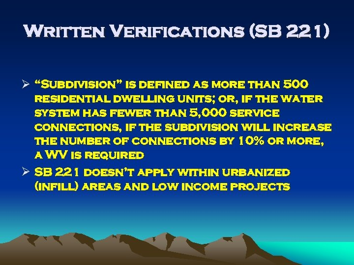 """Written Verifications (SB 221) Ø """"Subdivision"""" is defined as more than 500 residential dwelling"""