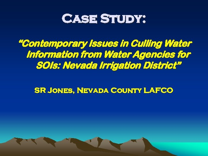 """Case Study: """"Contemporary Issues in Culling Water Information from Water Agencies for SOIs: Nevada"""