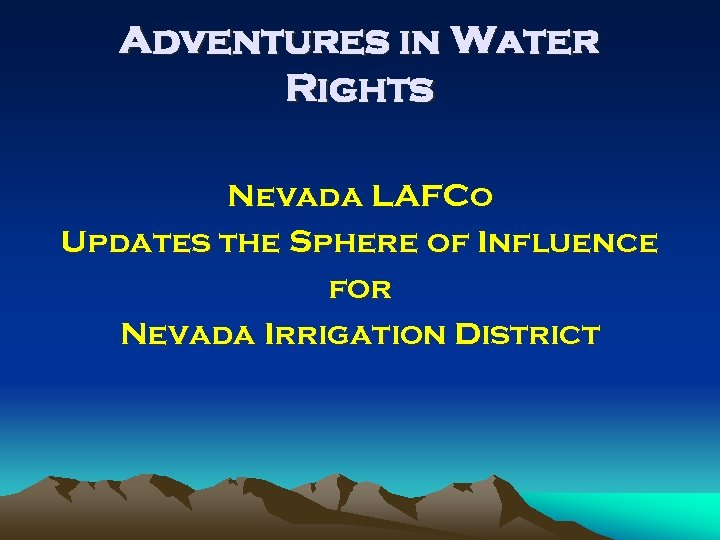 Adventures in Water Rights Nevada LAFCo Updates the Sphere of Influence for Nevada Irrigation