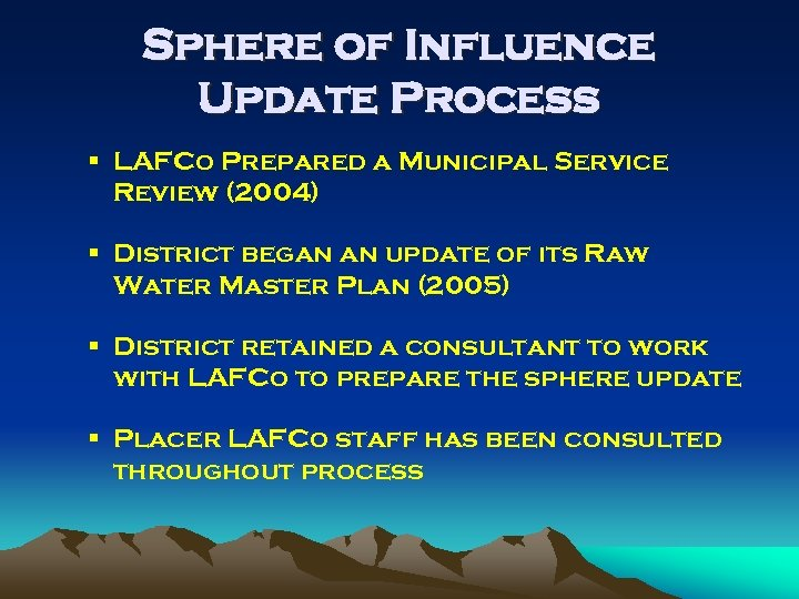 Sphere of Influence Update Process § LAFCo Prepared a Municipal Service Review (2004) §