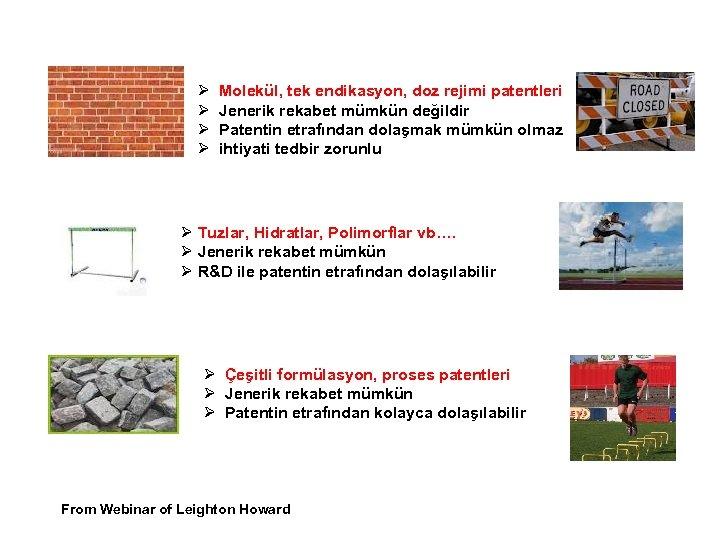 Ø Molekül, tek endikasyon, doz rejimi patentleri Ø Jenerik rekabet mümkün değildir Ø Patentin