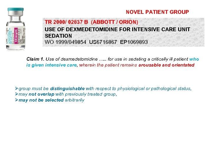 NOVEL PATIENT GROUP TR 2000/ 02837 B (ABBOTT / ORION) USE OF DEXMEDETOMIDINE FOR