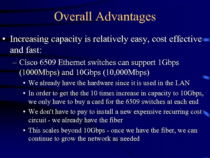 Overall Advantages • Increasing capacity is relatively easy, cost effective and fast: – Cisco