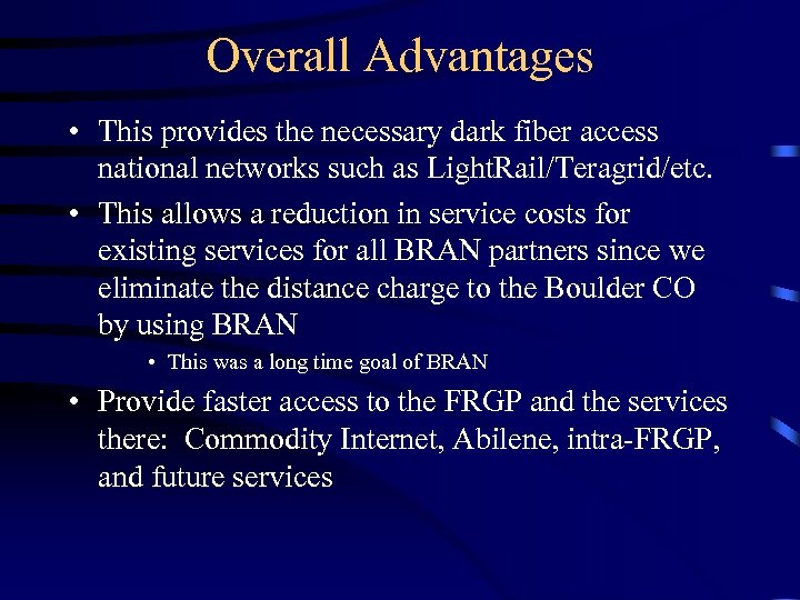 Overall Advantages • This provides the necessary dark fiber access national networks such as