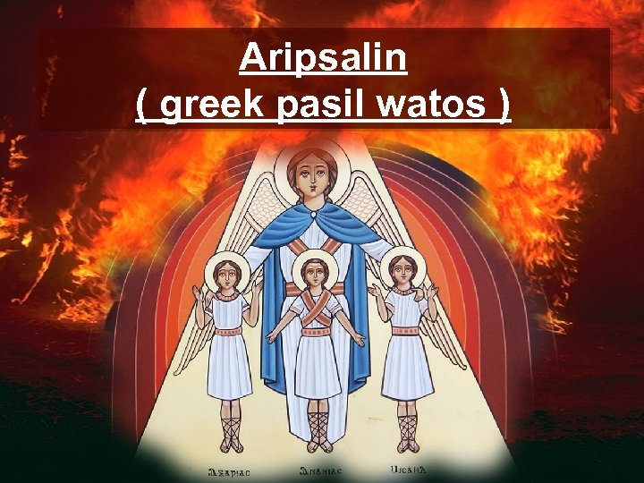 Aripsalin ( greek pasil watos )