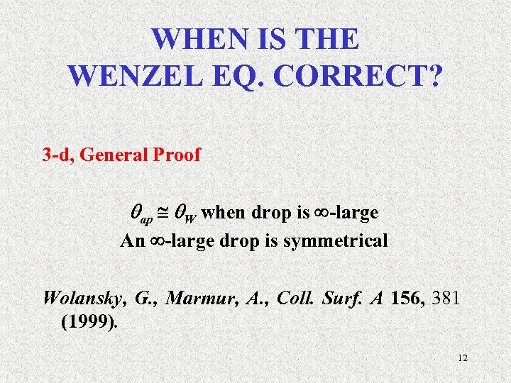 WHEN IS THE WENZEL EQ. CORRECT? 3 -d, General Proof ap W when drop