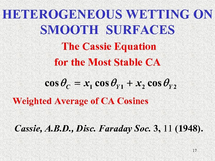 HETEROGENEOUS WETTING ON SMOOTH SURFACES The Cassie Equation for the Most Stable CA Weighted