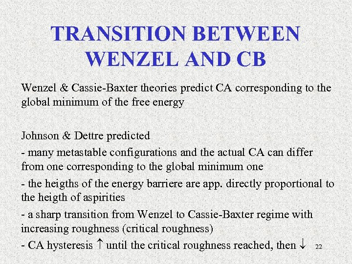 TRANSITION BETWEEN WENZEL AND CB Wenzel & Cassie-Baxter theories predict CA corresponding to the