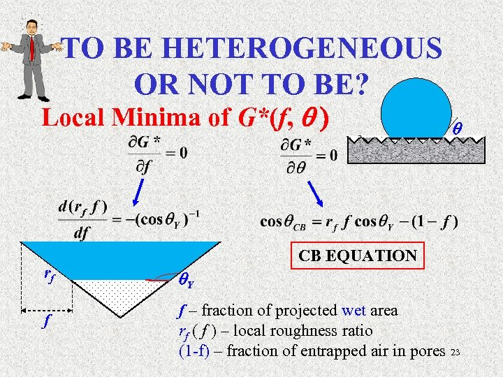 TO BE HETEROGENEOUS OR NOT TO BE? Local Minima of G*(f, ) rf f